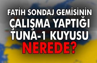 Fatih sondaj gemisinin çalışma yaptığı Tuna-1 kuyusu nerede?