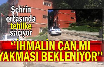 Şehrin ortasında tehlike saçıyor ''İHMALİN CAN MI YAKMASI BEKLENİYOR''