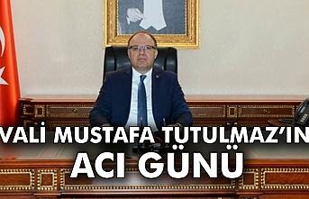Vali Mustafa Tutulmaz'ın acı günü: