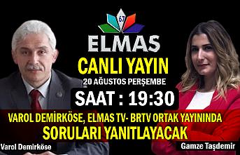 Varol Demirköse, Elmas TV- BRTV ortak yayınında soruları yanıtlayacak