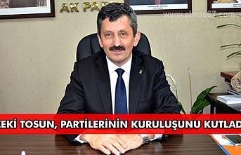 Zeki Tosun, partilerinin kuruluşunu kutladı.