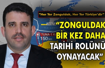 """""""Zonguldak bir kez daha tarihi rolünü oynayacak"""""""
