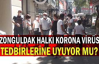Zonguldak halkı korona virüs tedbirlerine uyuyor mu?