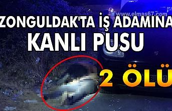 Zonguldak'ta iş adamına kanlı pusu: 2 ölü