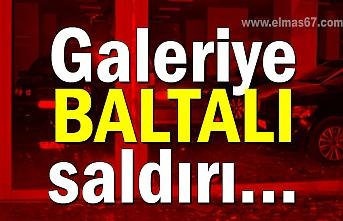 Galeriye BALTALI saldırı…
