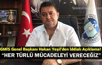 """GMİS Genel Başkanı Hakan Yeşil'den İddialı Açıklama! """"Her Türlü Mücadeleyi Vereceğiz"""""""