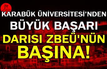 Karabük Üniversitesinden büyük başarı. Darısı ZBEÜ'nün başına!