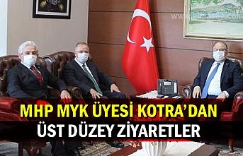 MHP MYK Üyesi Kotra'dan Üst Düzey Ziyaretler