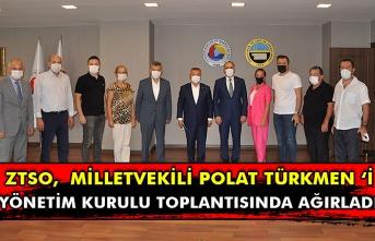 ZTSO,  Milletvekili Polat Türkmen 'i Yönetim Kurulu Toplantısında Ağırladı