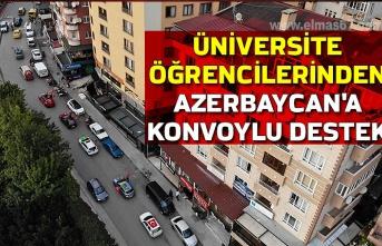 Üniversite öğrencilerinden Azerbaycan'a konvoylu destek