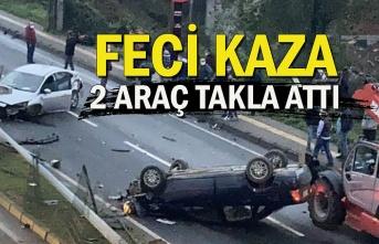 Feci kaza 2 araç takla attı