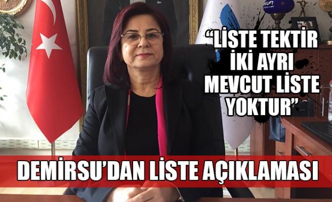 """Demirsu'dan liste açıklaması... """"Liste tektir iki ayrı mevcut liste yoktur"""""""