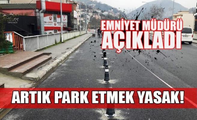 Emniyet Müdürü açıkladı... Artık park etmek yasak!