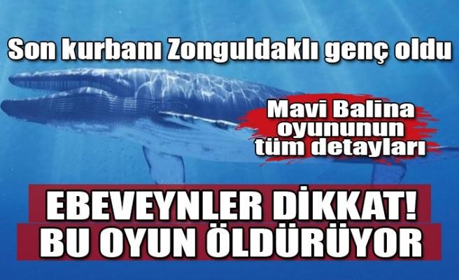 'Mavi Balina'nın son kurbanı Zonguldaklı genç oldu