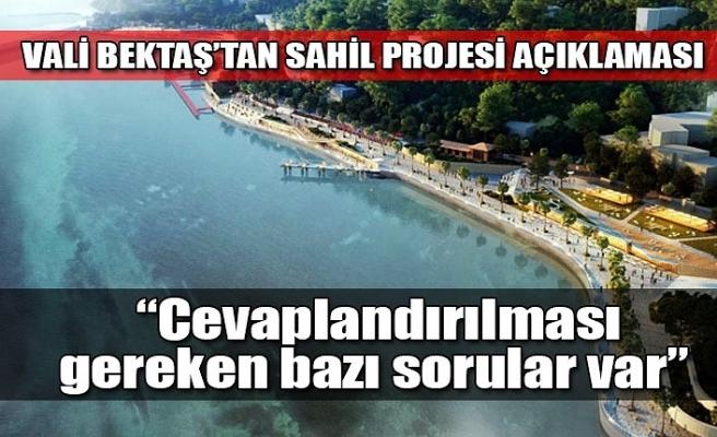 Vali Bektaş'tan sahil projesi açıklaması...