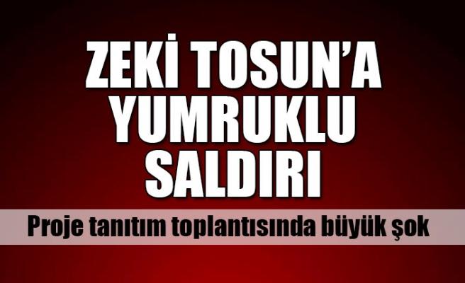 Zeki Tosun'a yumruklu saldırdı