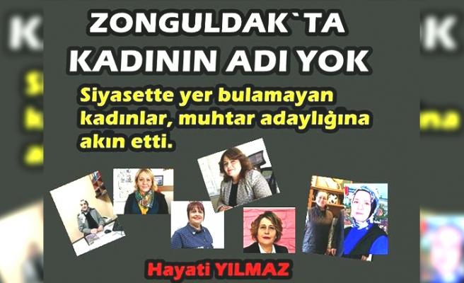 Zonguldak'ta kadının adı yok !