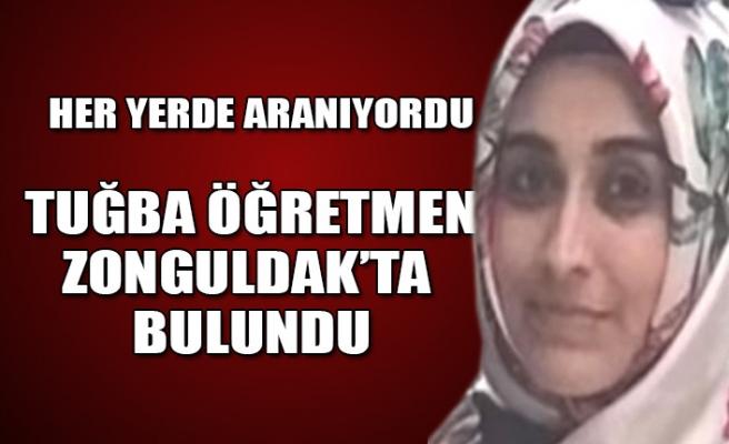 Zorla kaçırılan Tuğba Öğretmen Zonguldak'ta bulundu!