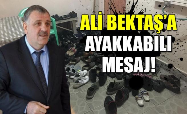 Ali Bektaş'a ayakkabılı mesaj!