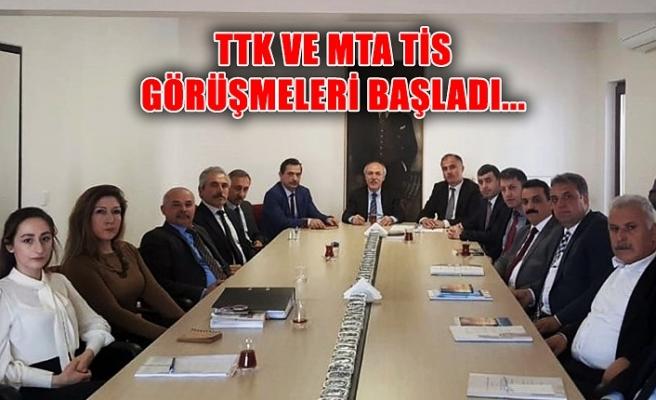 TTK ve MTA TİS görüşmeleri başladı...