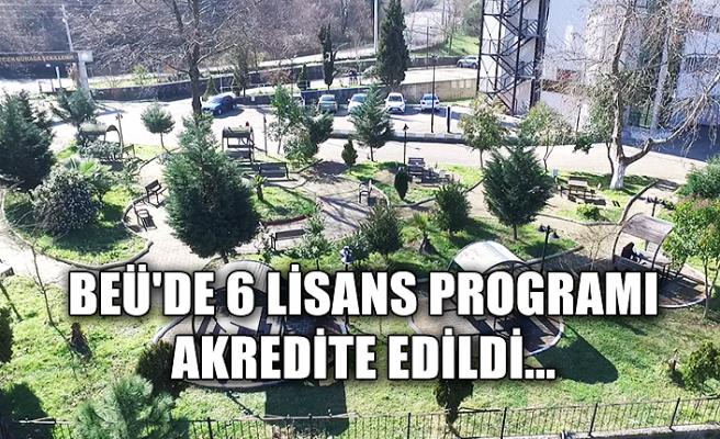 BEÜ'de 6 Lisans Programı Akredite edildi...