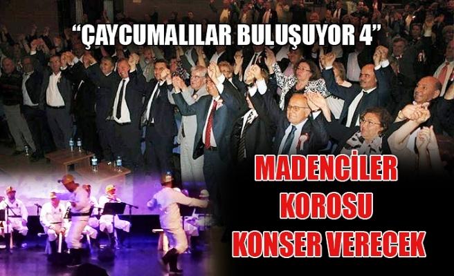 """""""Çaycumalılar Buluşuyor 4"""" te Madenciler korosu konser verecek"""