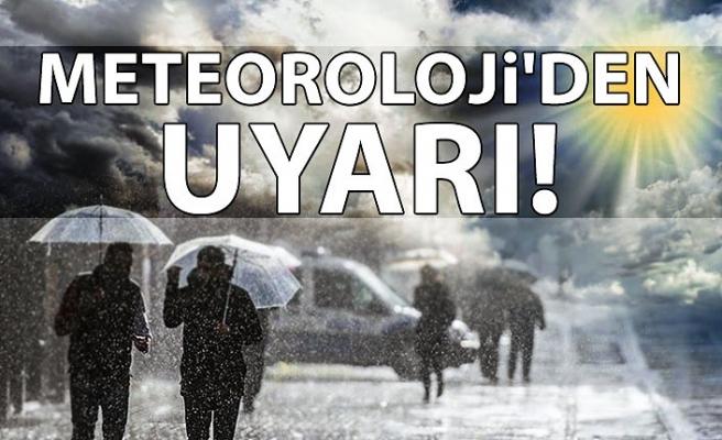 Meteoroloji'den uyarı !