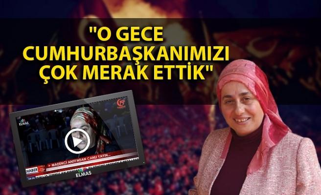 AK Parti İl Kadın Kolları Başkanı Arıman: ''O gece Cumhurbaşkanımızı çok merak ettik''