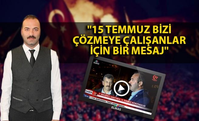 AK Parti Merkez İlçe Başkanı Çağlayan: ''15 Temmuz bizi çözmeye çalışanlar için bir mesaj''