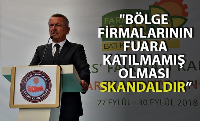 """""""Bölge firmalarının fuara katılmamış olması skandaldır"""""""