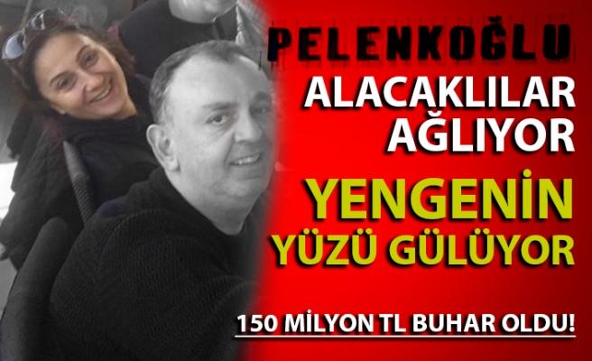 Pelenkoğlu'nun mal varlığı Güzin Pelenkoğlu'nda - Alacaklılar isyanda