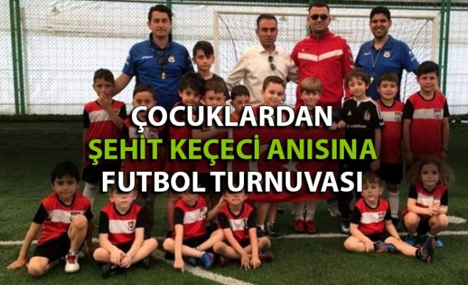 Çocuklar şehit Keçeci anısına uluslararası futbol turnuvası düzenleyecek