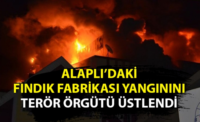Fabrika yangınını terör örgütü üstlendi
