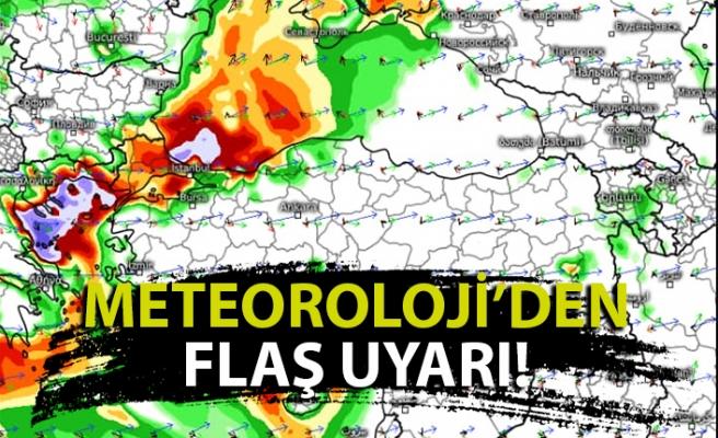 Meteoroloji'den flaş uyarı!