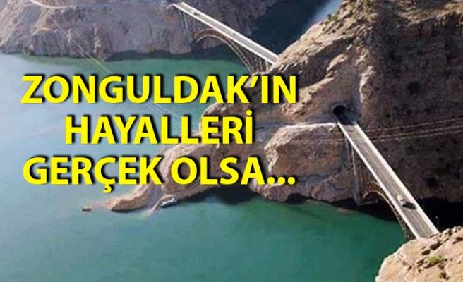Zonguldak'ın hayalleri gerçek olsa...