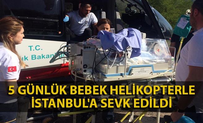 5 günlük bebek helikopterle İstanbul'a sevk edildi