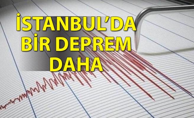 Son dakika: İstanbulda bir deprem daha!