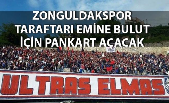 Zonguldakspor taraftarı Emine bulut içib pankart açacak
