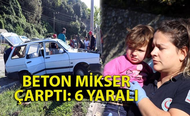 Beton mikserinin çarptığı otomobil refüje çıktı: 6 yaralı
