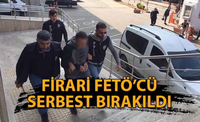 Firari FETÖ'cü serbest bırakıldı