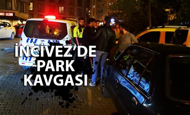 İNCİVEZ'DE PARK KAVGASI! POLİS OLAY YERİNDE