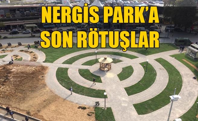 NERGİS PARK'A SON RÖTUŞLAR