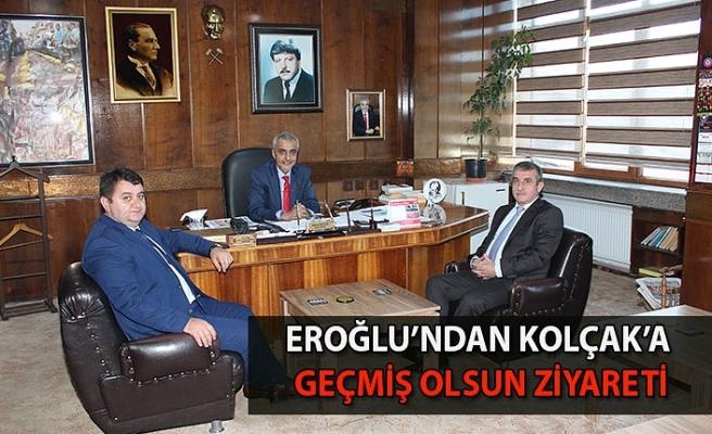 Eroğlu'ndan Kolçak'a Geçmiş Olsun Ziyareti...