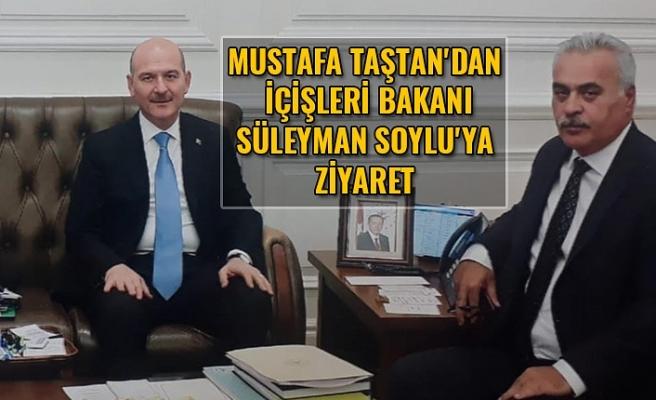 Mustafa Taştan'dan İçişleri bakanı Süleyman Soylu'ya ziyaret