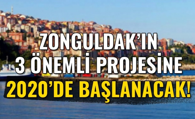 Zonguldak'ın 3 Önemli Projesine 2020'de Başlanacak!