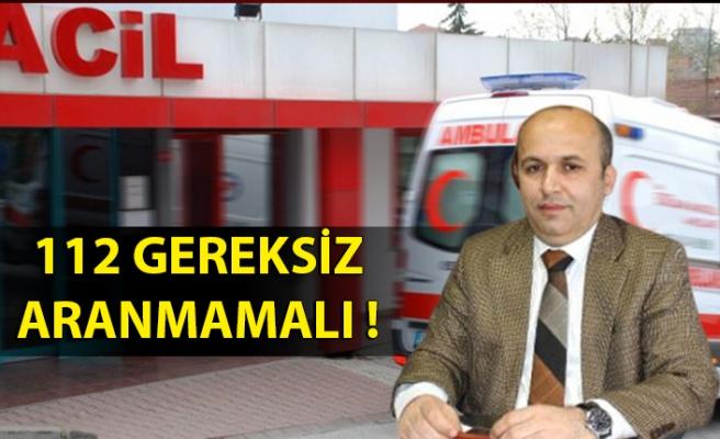 112 GEREKSİZ ARANMAMALI
