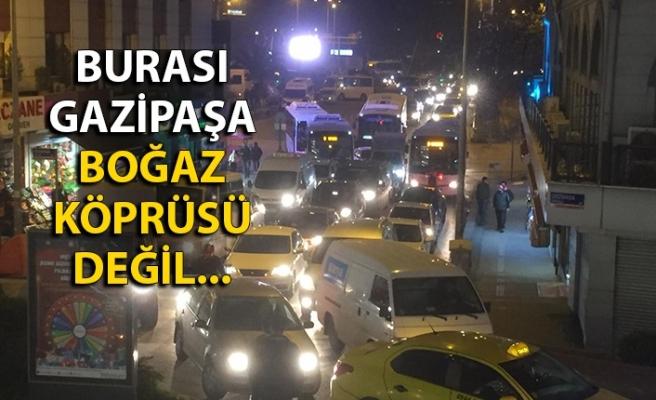 Burası Gazipaşa... Boğaz Köprüsü değil...