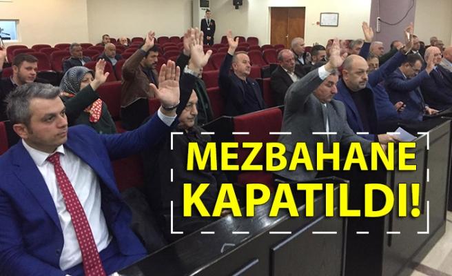 MEZBAHANE KAPATILDI!