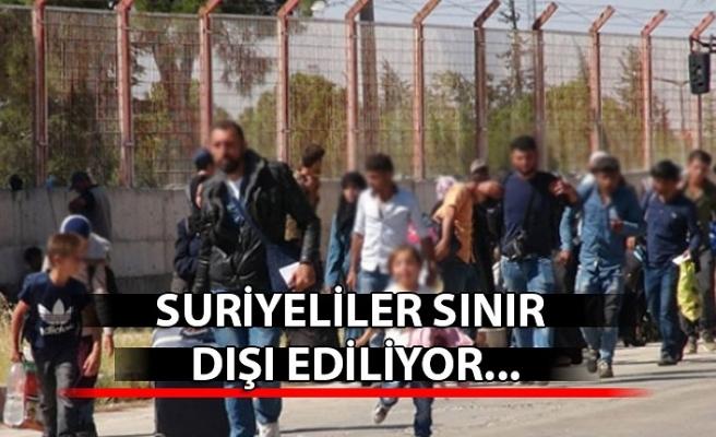 Suriyeliler sınır dışı ediliyor...