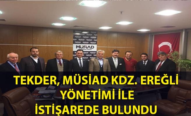 TEKDER, MÜSİAD Kdz. Ereğli yönetimi ile istişarede bulundu